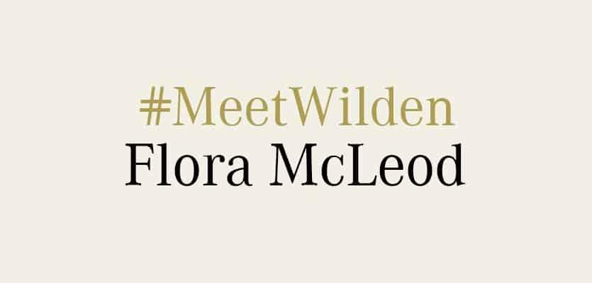 #MeetWilden – Flora McLeod